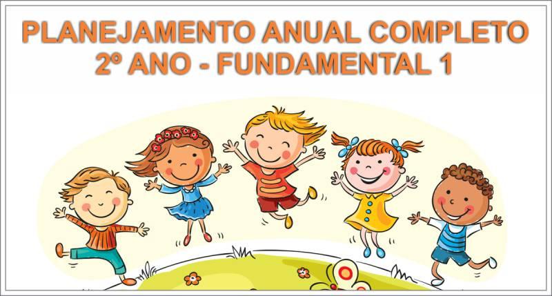 Planejamento Anual completo para 2º ano do Fundamental 1