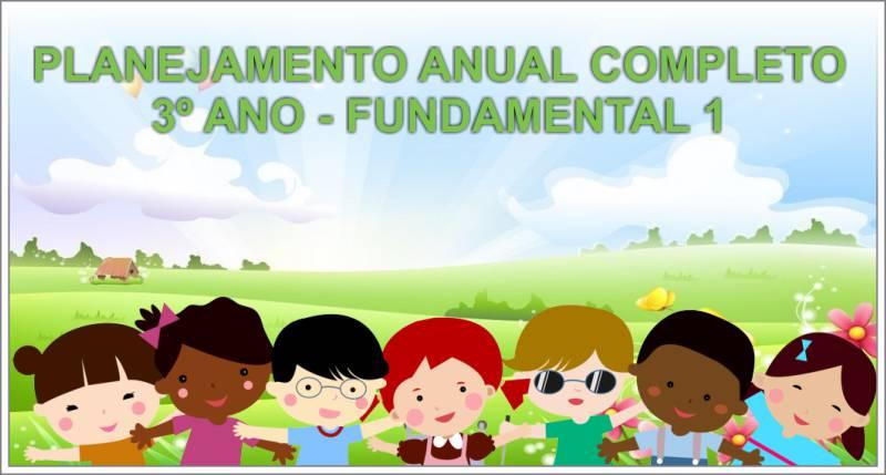 Planejamento Anual completo para 3º ano do Fundamental 1